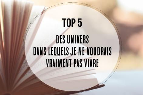 top-5-des-univers-dans-lesquels-je-ne-voudrais-vraiment-pas-vivre