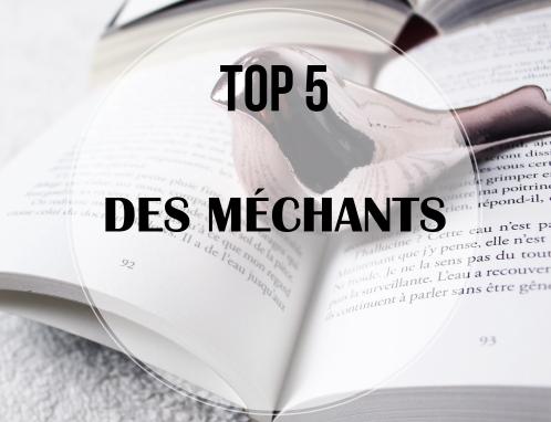 TOP 5... DES MECHANTS