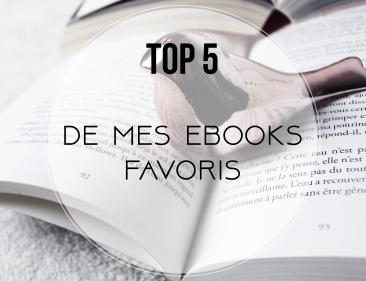 TOP 5... DES MES EBOOKS FAVORIS