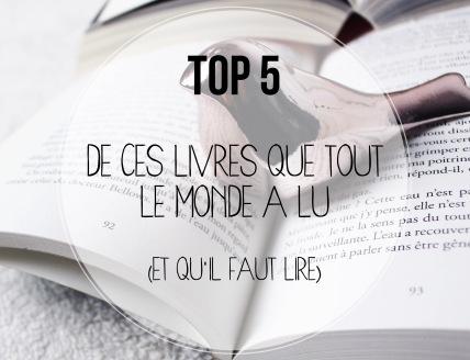 TOP 5... DE CES LIVRES QUE TOUT LE MONDE A LU