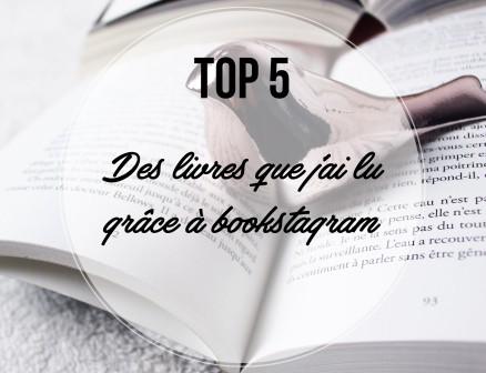 TOP 5... DES LIVRES QUE J'AI LU GRACE A BOOKSTAGRAM