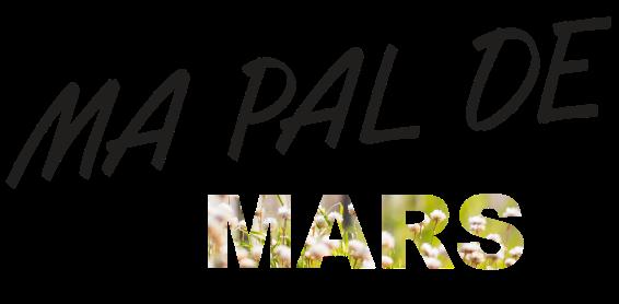 MA PAL DE...mars