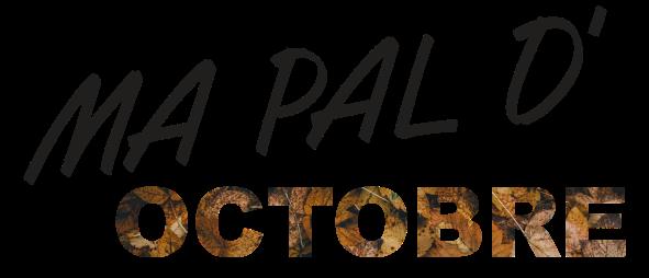 MA PAL DE...octobre.png