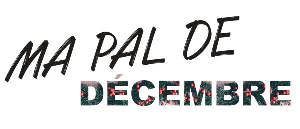 MA PAL DE...décembre