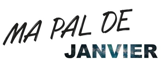 MA PAL DE...janvier